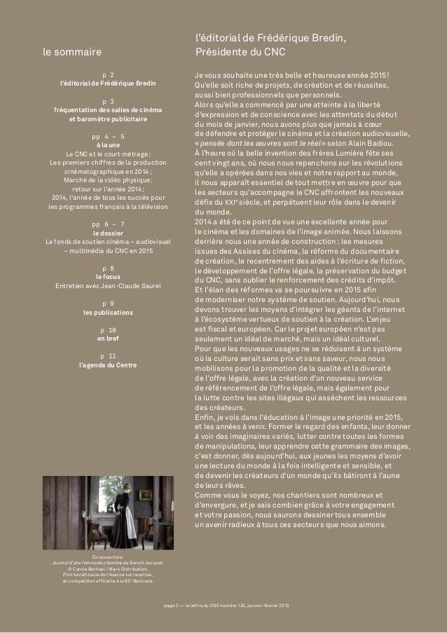 page 2 — la lettre du CNC numéro 120, janvier-février 2015 le sommaire p 2 l'éditorial de Frédérique Bredin p 3 fréquentat...