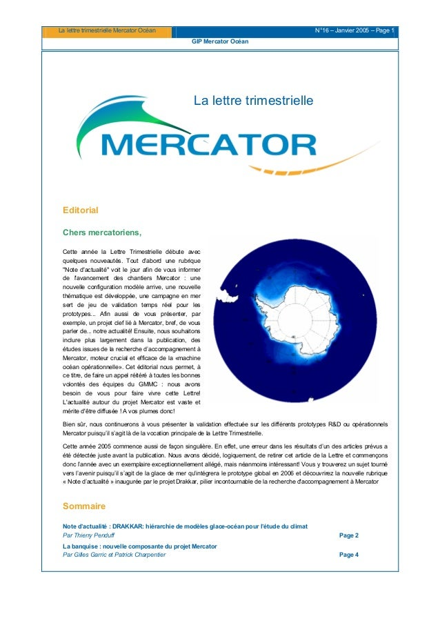 La lettre trimestrielle Mercator Océan N°16 – Janvier 2005 – Page 1 GIP Mercator Océan La lettre trimestrielle Editorial C...