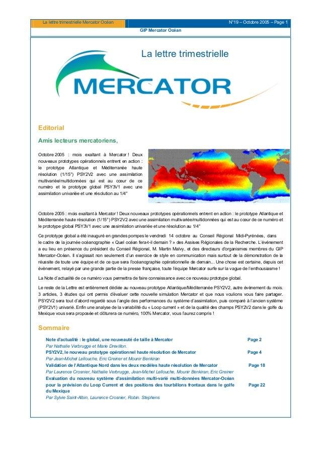 La lettre trimestrielle Mercator Océan N°19 – Octobre 2005 – Page 1 GIP Mercator Océan La lettre trimestrielle Editorial A...