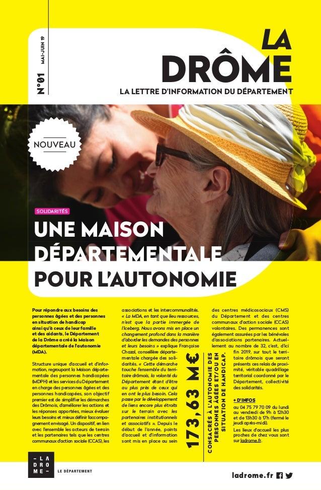 LA DRÔMELA LETTRE D'INFORMATION DU DÉPARTEMENT N°01MAI-JUIN19 UNE MAISON DÉPARTEMENTALE POUR L'AUTONOMIE associations et l...