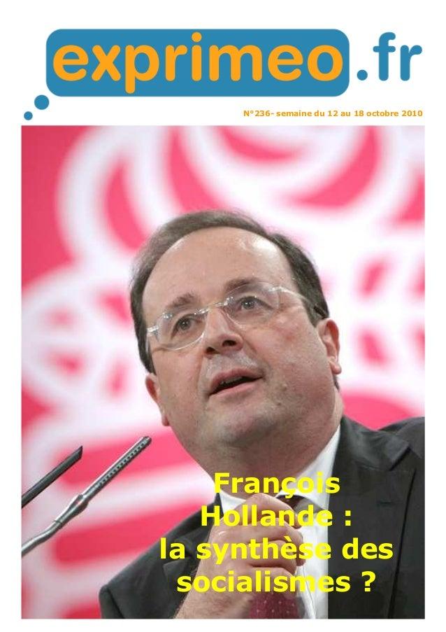 N°236- semaine du 12 au 18 octobre 2010 François Hollande : la synthèse des socialismes ?