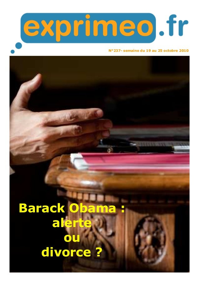 N°237- semaine du 19 au 25 octobre 2010  Barack Obama :  alerte  ou  divorce ?