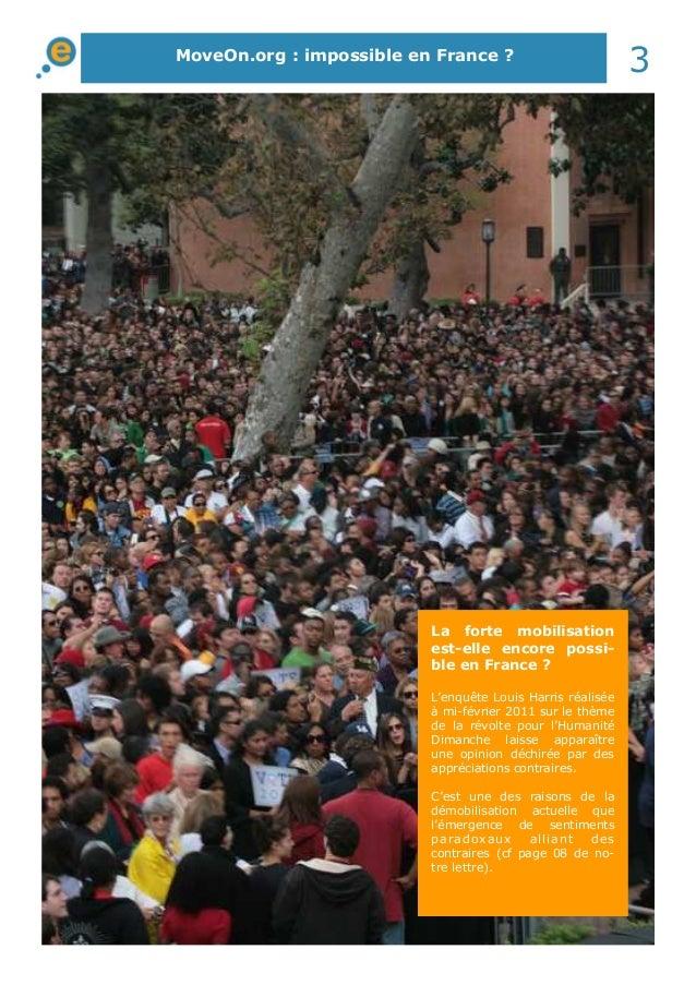 MoveOn.org : impossible en France ? 3 La forte mobilisation est-elle encore possi- ble en France ? L'enquête Louis Harris ...