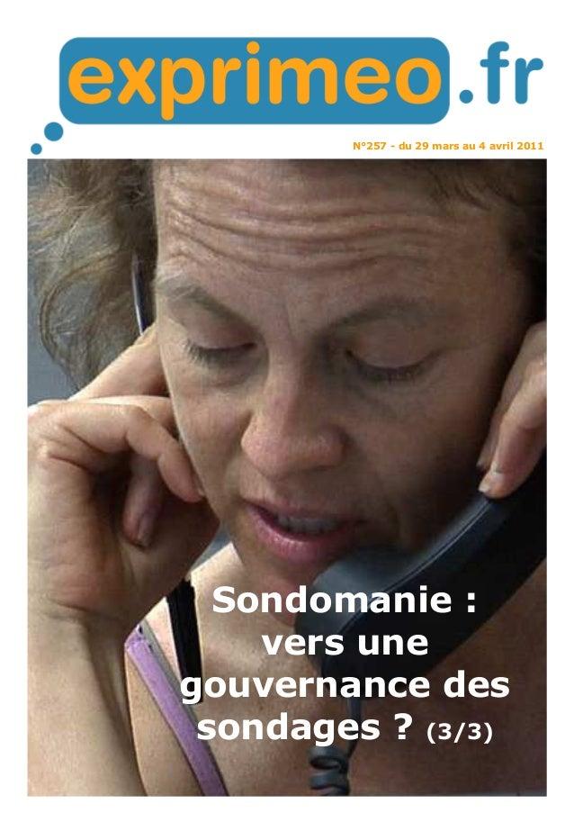 N°257 - du 29 mars au 4 avril 2011 Sondomanie : vers une gouvernance des sondages ? (3/3)