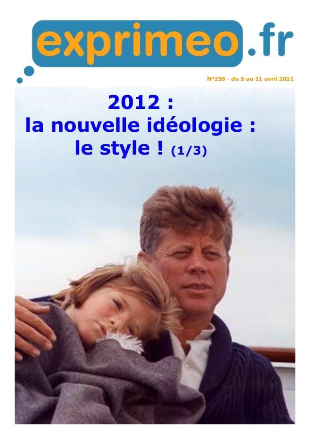 N°258 - du 5 au 11 avril 2011 2012 : la nouvelle idéologie : le style ! (1/3)