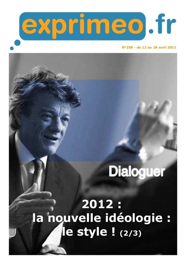 N°259 - du 12 au 18 avril 2011 2012 : la nouvelle idéologie : le style ! (2/3)