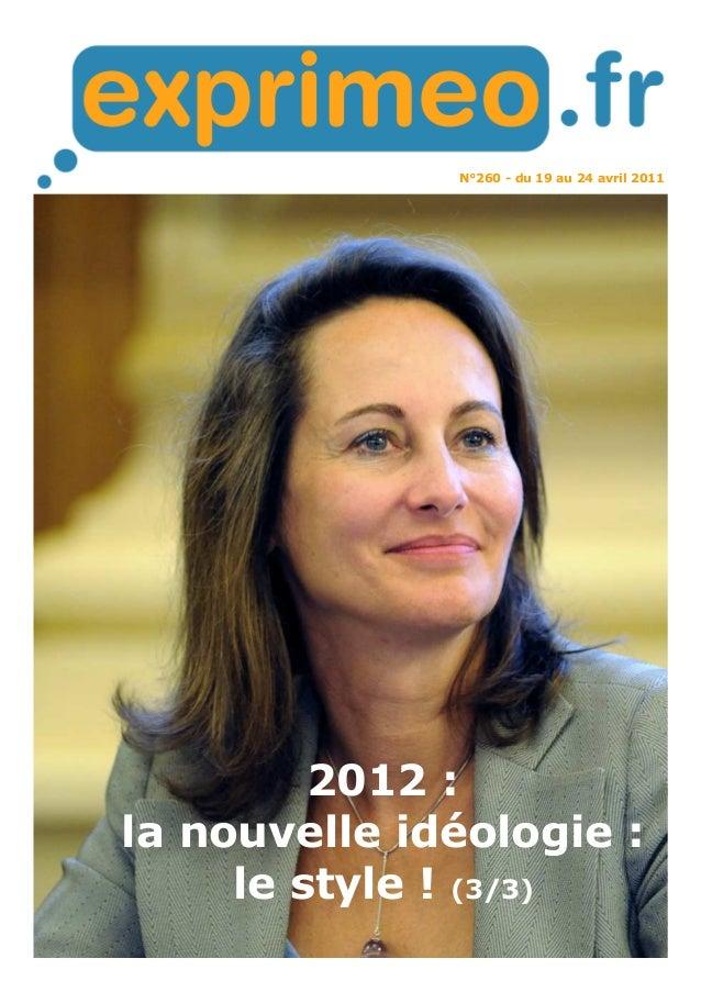 N°260 - du 19 au 24 avril 2011 2012 : la nouvelle idéologie : le style ! (3/3)