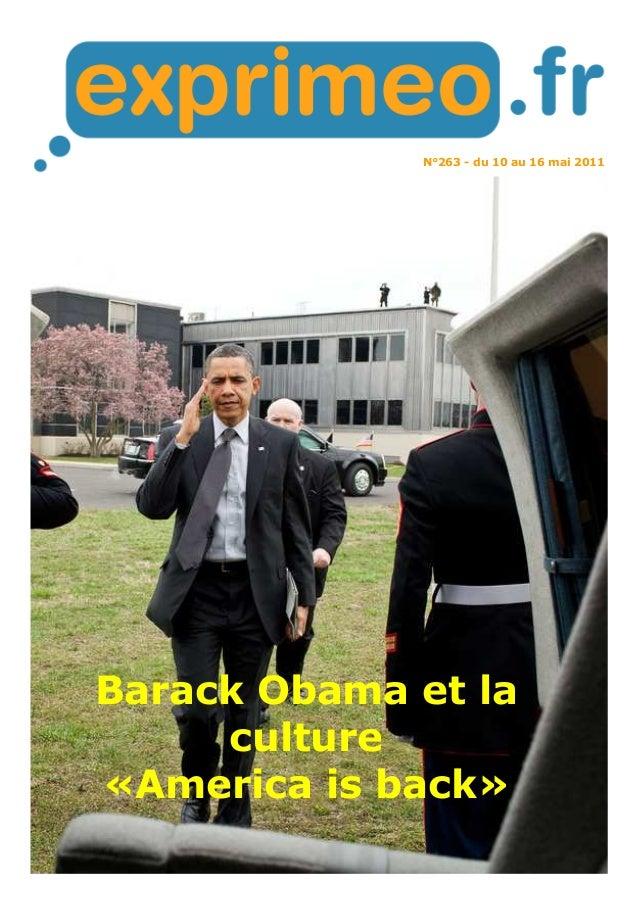 N°263 - du 10 au 16 mai 2011 Barack Obama et la culture «America is back»