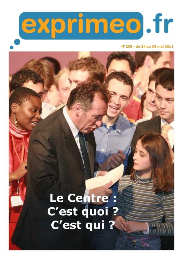 N°265 - du 24 au 30 mai 2011 Le Centre : C'est quoi ? C'est qui ?