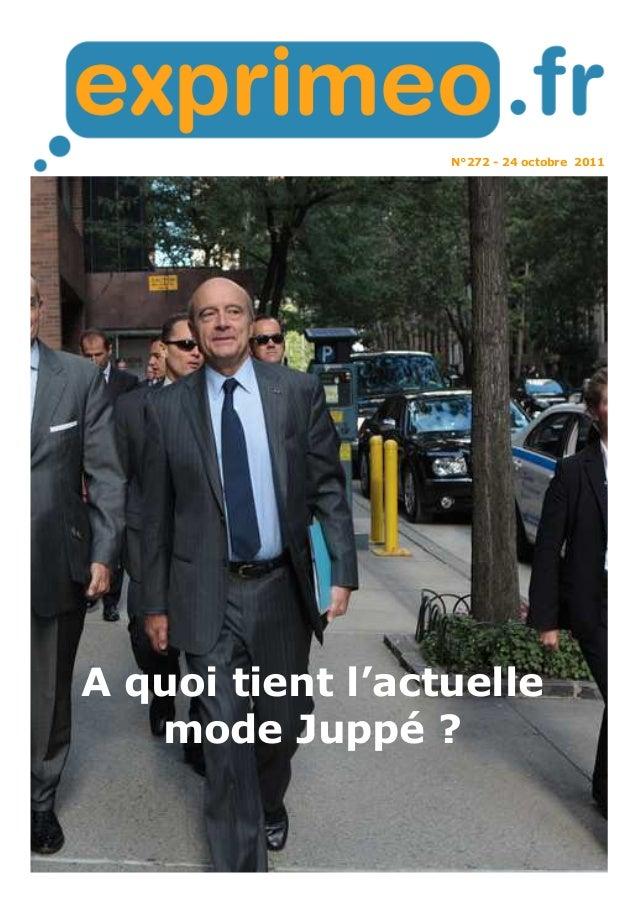 N°272 - 24 octobre 2011 A quoi tient l'actuelle mode Juppé ?