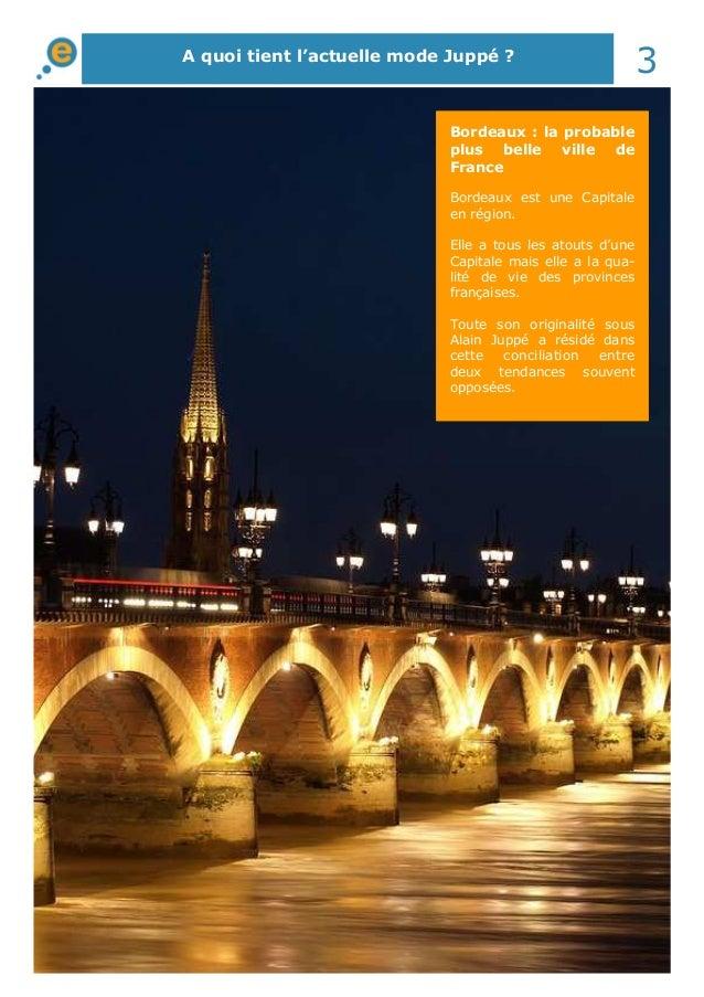 A quoi tient l'actuelle mode Juppé ? 3 Bordeaux : la probable plus belle ville de France Bordeaux est une Capitale en régi...