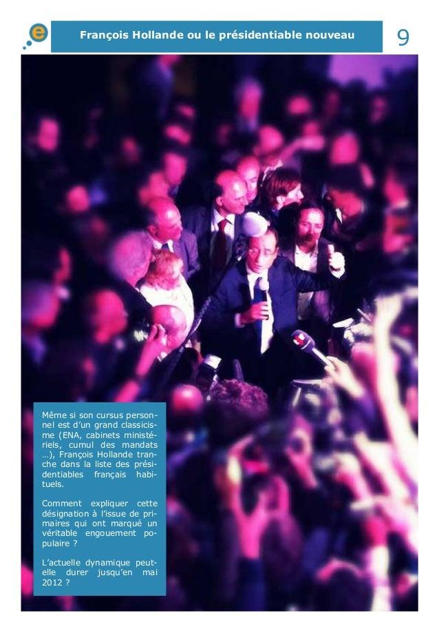 François Hollande ou le présidentiable nouveau 9 Même si son cursus person- nel est d'un grand classicis- me (ENA, cabinet...