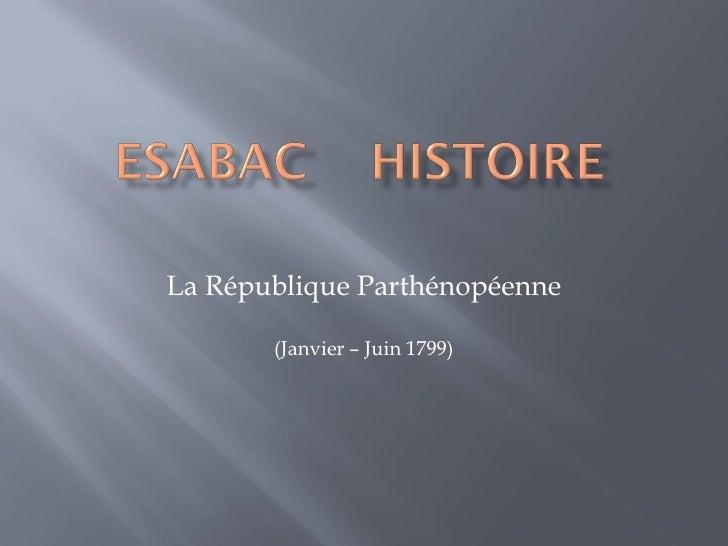 La République Parthénopéenne       (Janvier – Juin 1799)