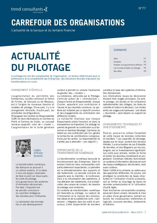 Actualité du pilotage Le pilotage est une des composantes de l'organisation, un facteur déterminant pour la performance et...