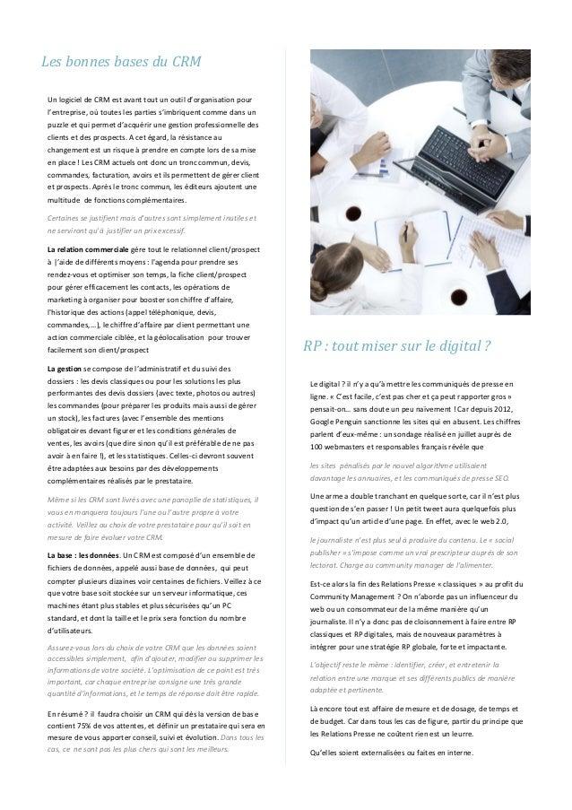 Les bonnes bases du CRM Un logiciel de CRM est avant tout un outil d'organisation pour l'entreprise, où toutes les parties...