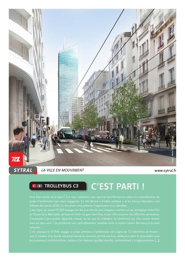 LA VILLE EN MOUVEMENT www.sytral.fr©Egis–AtelierVillesetPaysages  C'EST PARTI ! Vous êtes riverain de la ligne C3 et ...