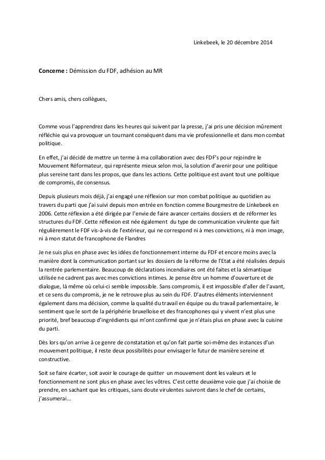 Linkebeek, le 20 décembre 2014  Concerne : Démission du FDF, adhésion au MR  Chers amis, chers collègues,  Comme vous l'ap...