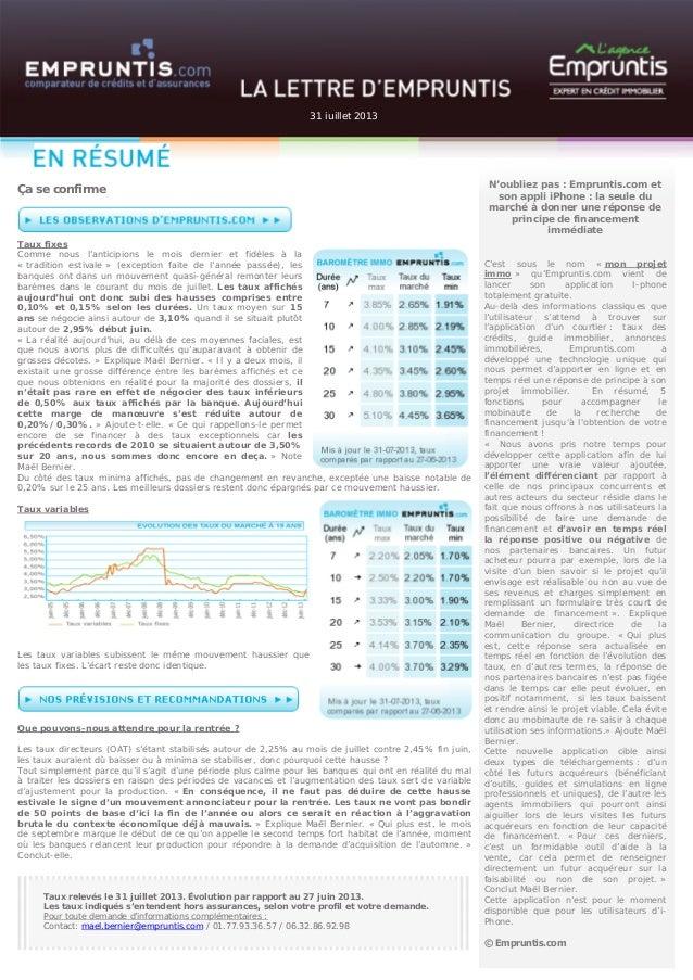 Taux relevés le 31 juillet 2013. Évolution par rapport au 27 juin 2013. Les taux indiqués s'entendent hors assurances, sel...