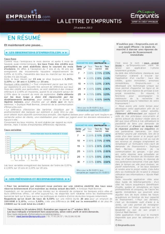29 octobre 2013  Et maintenant une pause…  Taux fixes Comme nous l'anticipions le mois dernier et après 4 mois de hausses ...