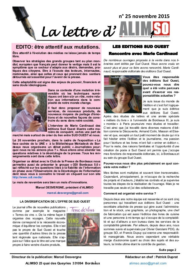 1 La lettre d' n° 25 novembre 2015 EDITO: être attentif aux mutations. Être attentif à l'évolution des médias ne laisse ja...