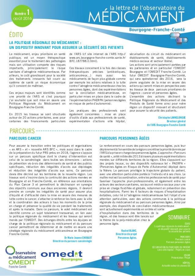 Numéro 1 août 2016 SOMMAIRE édito La politique régionale du médicament : un dispositif innovant pour assurer la sécurité d...