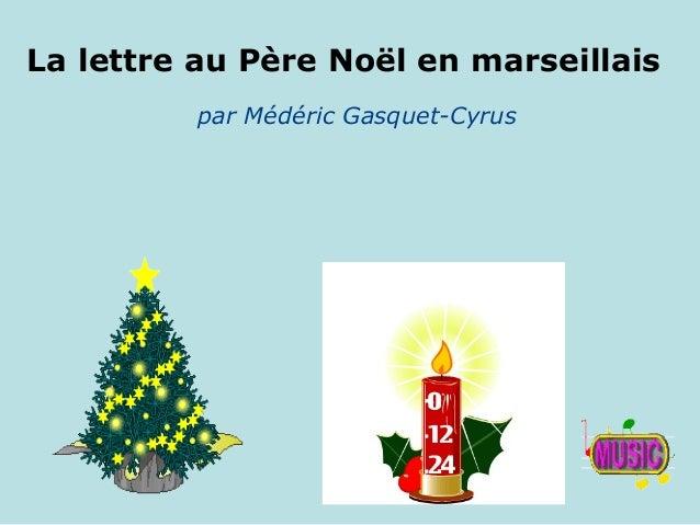 La lettre au Père Noël en marseillais         par Médéric Gasquet-Cyrus