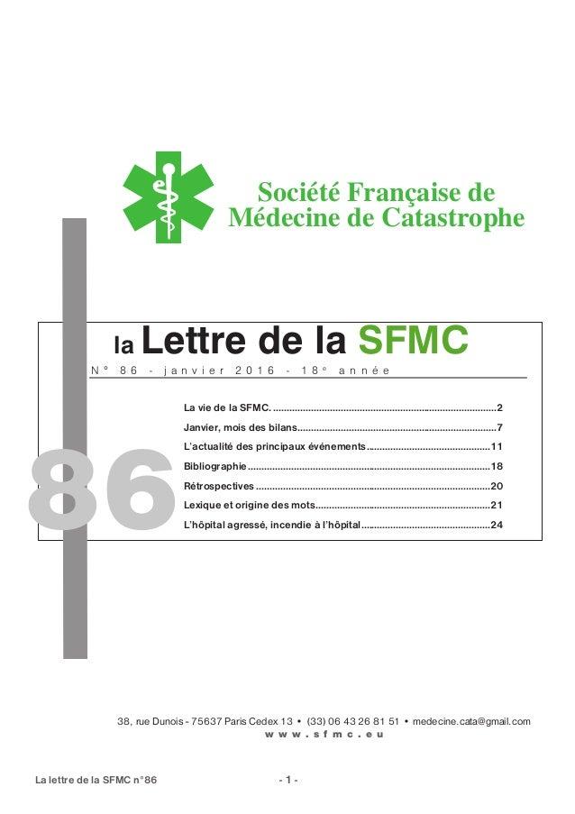 la Lettre de la SFMC Société Française de Médecine de Catastrophe N ° 8 6 - j a n v i e r 2 0 1 6 - 1 8 e a n n é e La vie...
