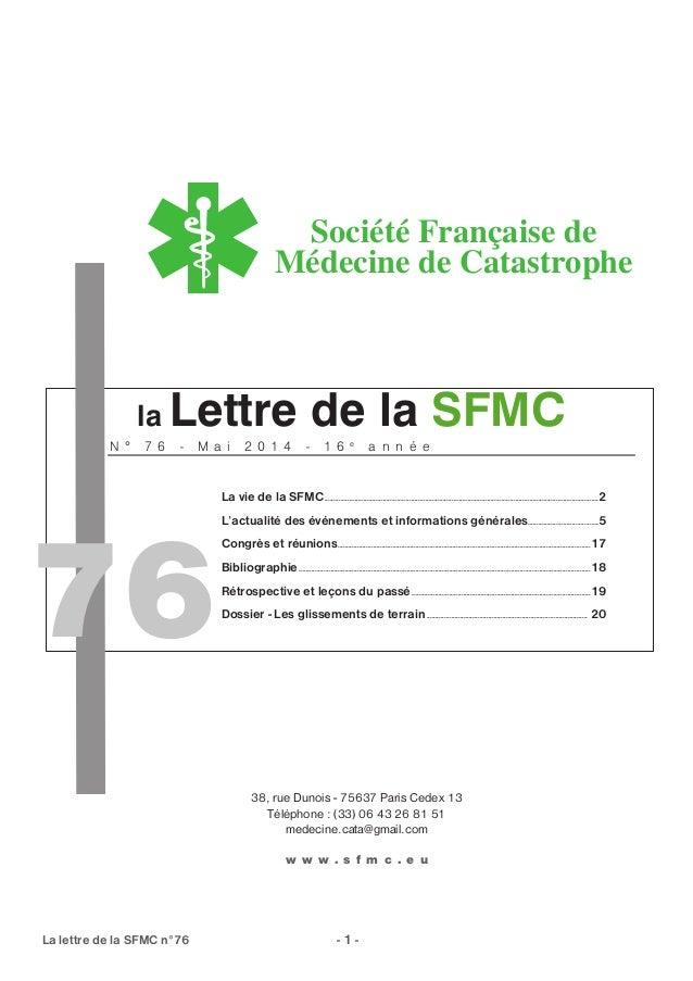 la Lettre de la SFMC Société Française de Médecine de Catastrophe N ° 7 6 - M a i 2 0 1 4 - 1 6 e a n n é e La vie de la S...