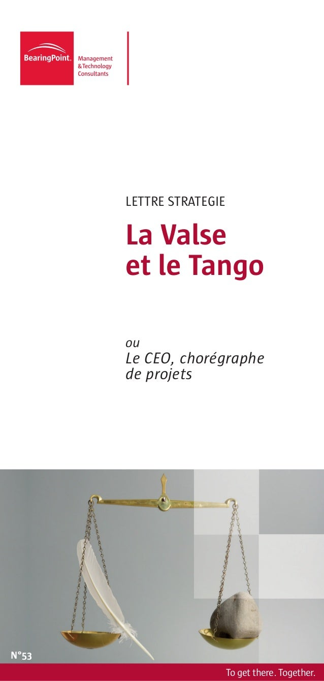 LETTRE STRATEGIE       La Valse       et le Tango       ou       Le CEO, chorégraphe       de projetsN°53                 ...