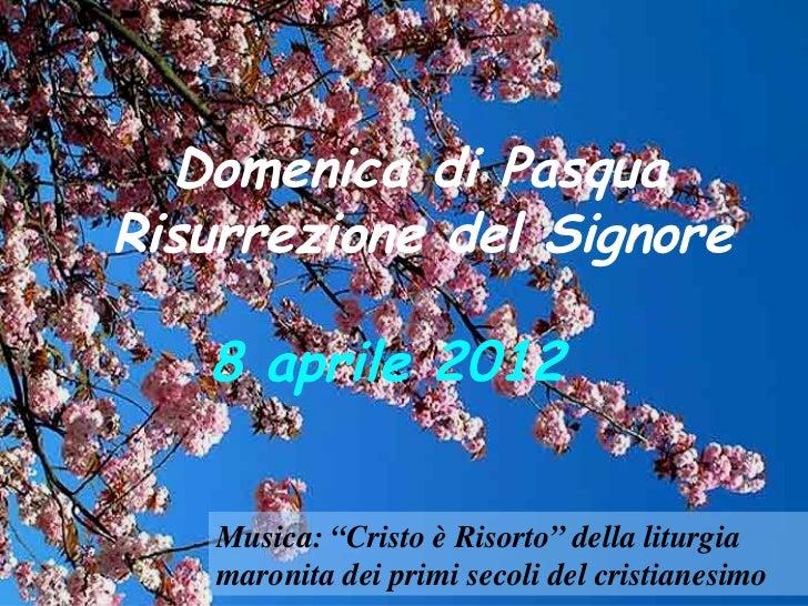 """Domenica di PasquaRisurrezione del Signore   8 aprile 2012    Musica: """"Cristo è Risorto"""" della liturgia    maronita dei pr..."""