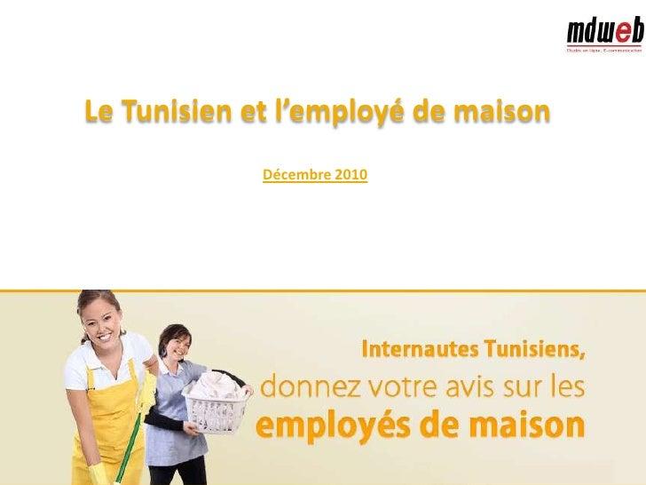 Le Tunisien et l'employé de maison<br />Décembre 2010<br />