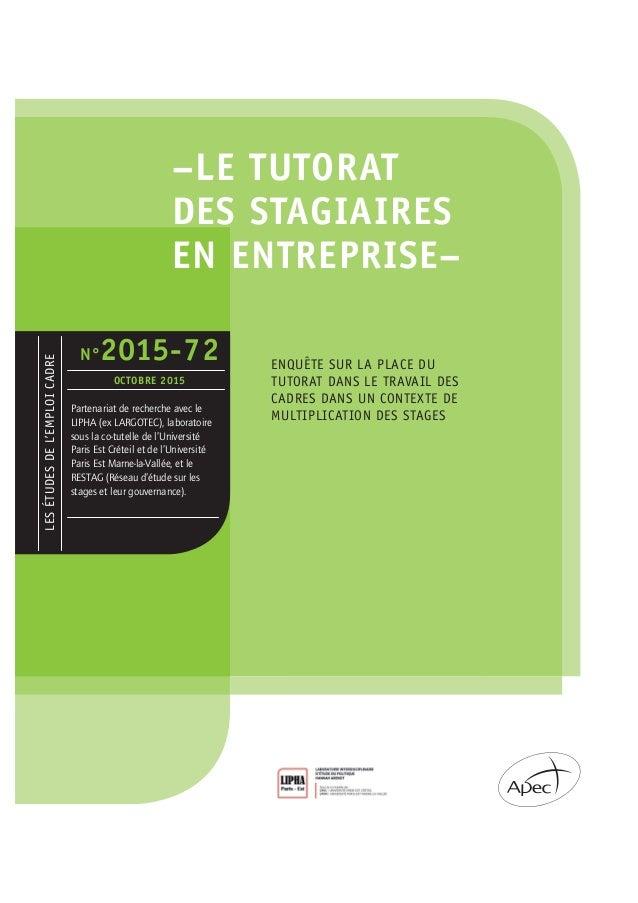 –LE TUTORAT DES STAGIAIRES EN ENTREPRISE– LESÉTUDESDEL'EMPLOICADRE N°2015-72 OCTOBRE 2015 Partenariat de recherche avec le...