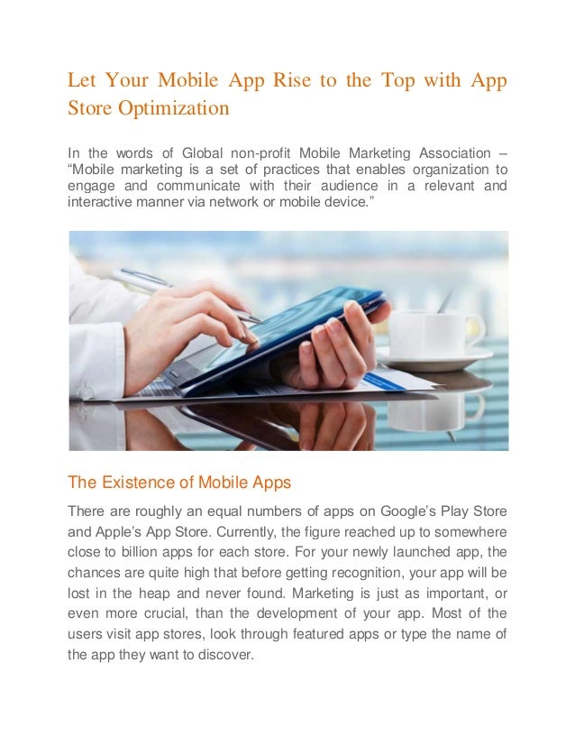 Let Your Mobile App Rise to the Top with App Store Optimization In the words of Global non-profit Mobile Marketing Associa...