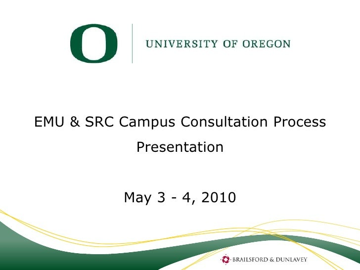 EMU & SRC Campus Consultation Process             Presentation              May 3 - 4, 2010