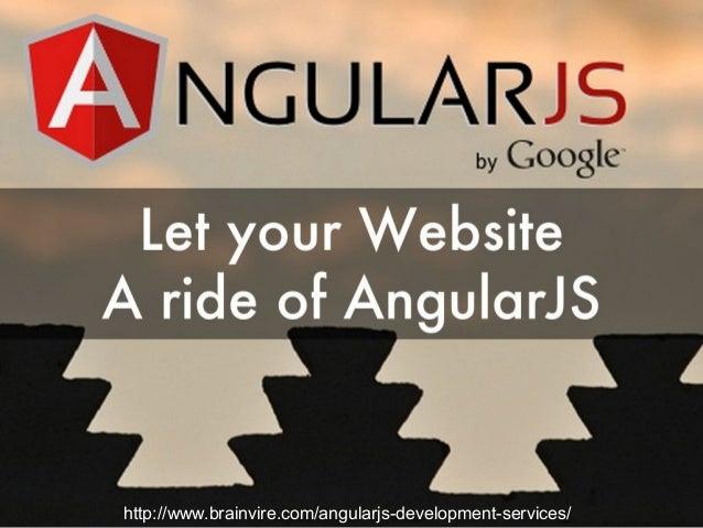 http://www.brainvire.com/angularjs-development-services/