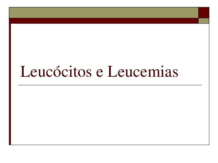 Leucócitos e Leucemias