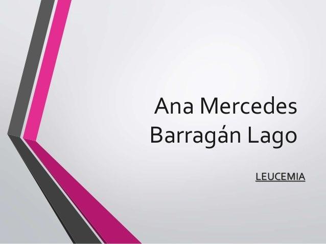 Ana Mercedes Barragán Lago LEUCEMIA