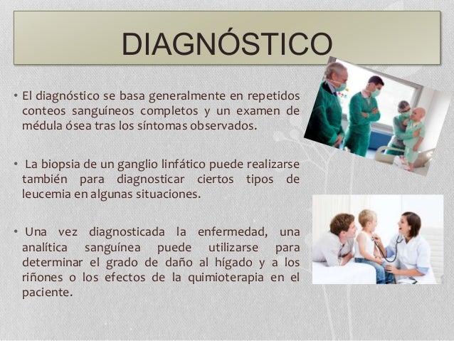 DIAGNÓSTICO • El diagnóstico se basa generalmente en repetidos conteos sanguíneos completos y un examen de médula ósea tra...