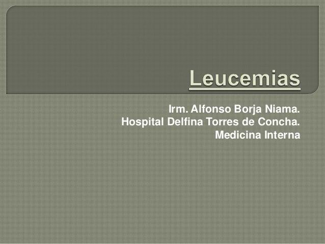 Irm. Alfonso Borja Niama.Hospital Delfina Torres de Concha.                  Medicina Interna