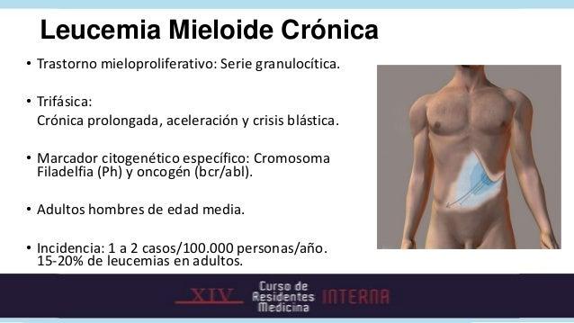 Paraclínicos   • HLG: Leucocitosis 20.000 a                 200.000/mm3, granulocitos > 90% y elementos                 mi...
