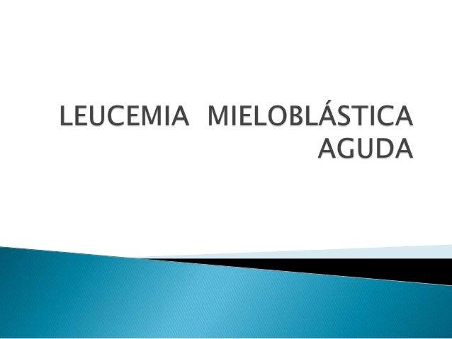  Criterio morfológico (FAB); estudio citoquímico, inmunofenotipo y citogenetico.  Estudio citoquímico tinción de mielop...