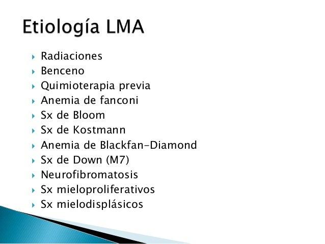  LAP (M3) leucemia aguda promielocítica  LAM en Sd de Down M7  LAM en lactantes M5 o M7