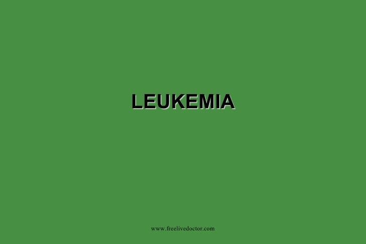 LEUKEMIA www.freelivedoctor.com