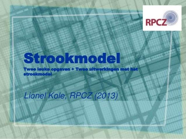 Strookmodel Twee leuke opgaven + Twee uitwerkingen met het strookmodel Lionel Kole, RPCZ (2013)