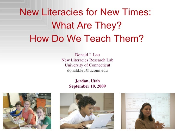 <ul><li>New Literacies for New Times:  </li></ul><ul><li>What Are They? </li></ul><ul><li>How Do We Teach Them? </li></ul>...
