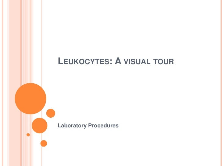 Leukocytes: A visual tour Laboratory Procedures