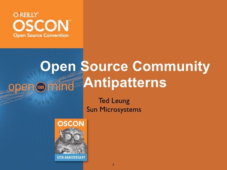Open Source Community      Antipatterns         Ted Leung      Sun Microsystems                 1