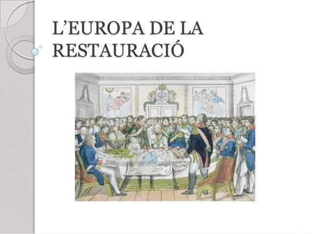 L'EUROPA DE LA RESTAURACIÓ