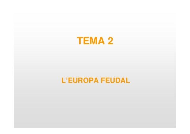 TEMA 2   L'EUROPA FEUDAL