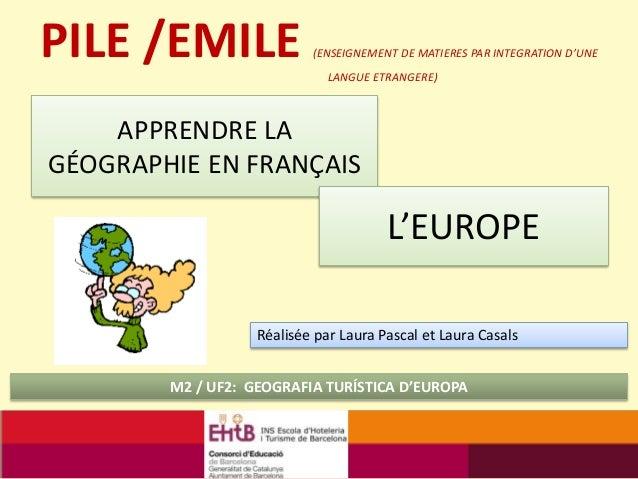 APPRENDRE LAGÉOGRAPHIE EN FRANÇAISM2 / UF2: GEOGRAFIA TURÍSTICA D'EUROPAPILE /EMILE (ENSEIGNEMENT DE MATIERES PAR INTEGRAT...